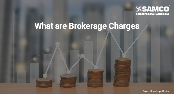 What are Brokerage Charges