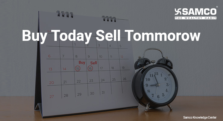 Buy today sell tomorrow