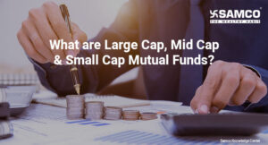 what is large cap fund, what is mid cap fund, what is small cap fund